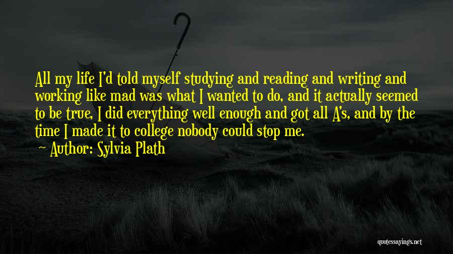 Enough Time Quotes By Sylvia Plath