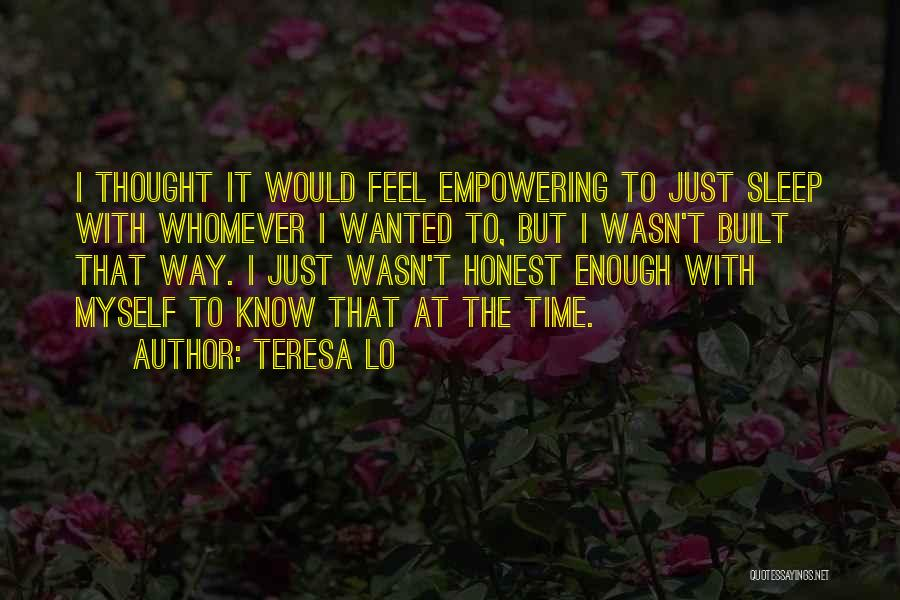 Enough Time Quotes By Teresa Lo