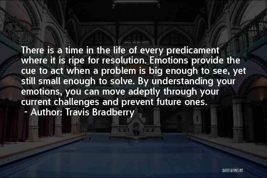 Enough Time Quotes By Travis Bradberry