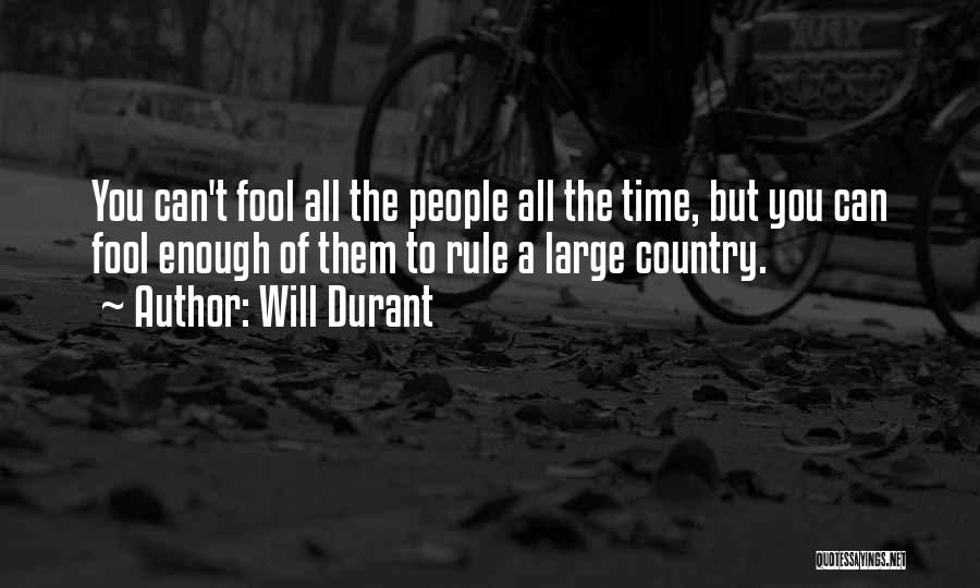 Enough Time Quotes By Will Durant