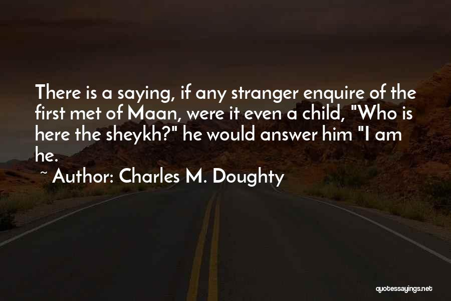 Enquire Quotes By Charles M. Doughty
