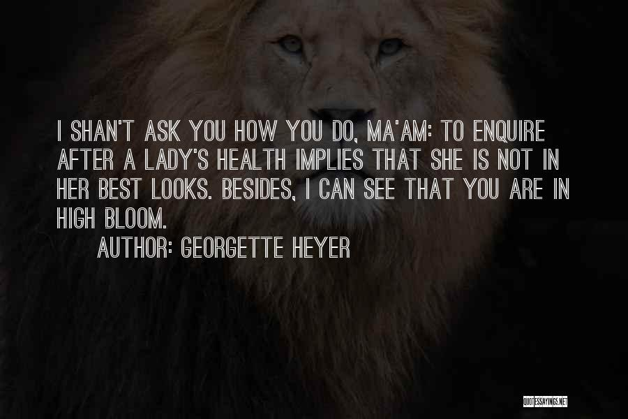 Enquire Quotes By Georgette Heyer