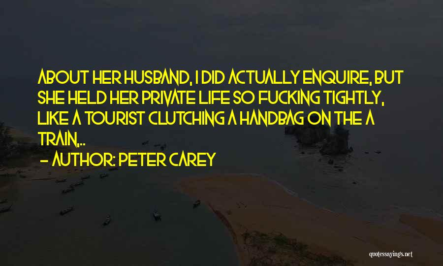 Enquire Quotes By Peter Carey