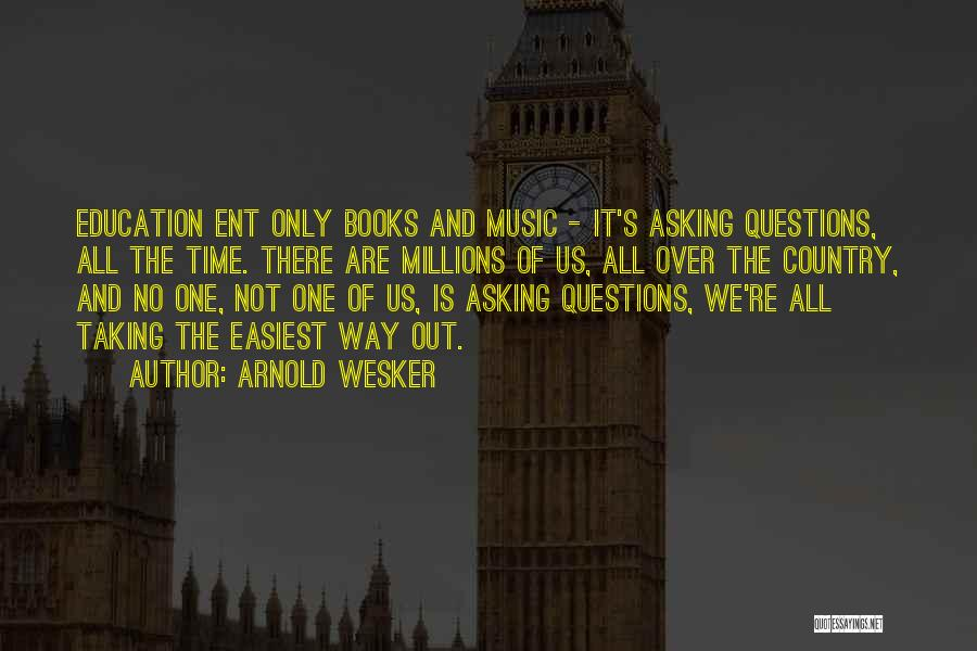 Ent Quotes By Arnold Wesker