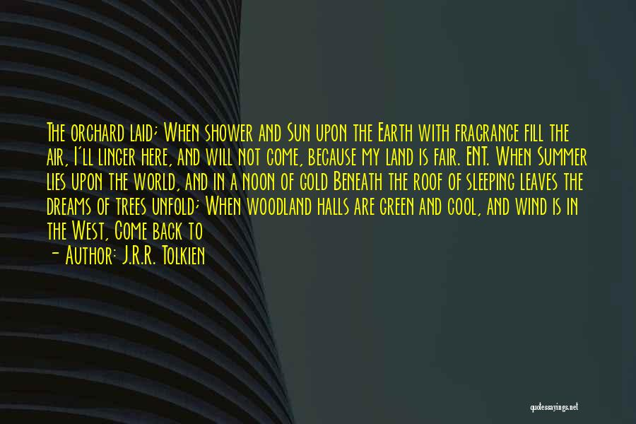 Ent Quotes By J.R.R. Tolkien