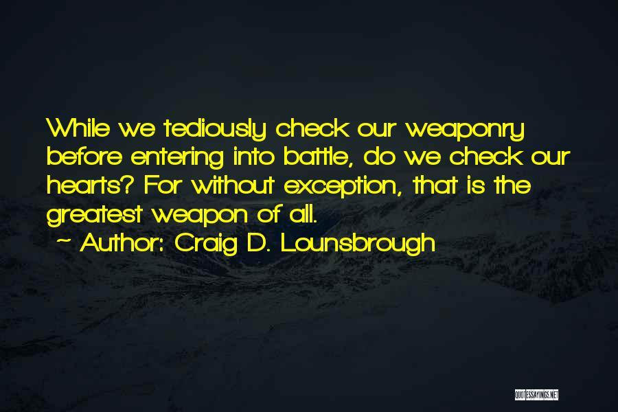 Entering Battle Quotes By Craig D. Lounsbrough