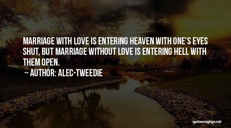 Entering Into Heaven Quotes By Alec-Tweedie