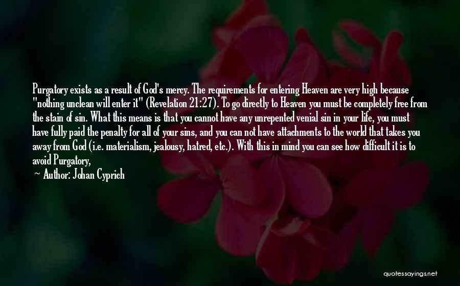 Entering Into Heaven Quotes By Johan Cyprich
