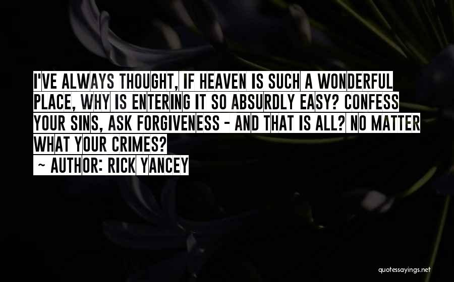 Entering Into Heaven Quotes By Rick Yancey