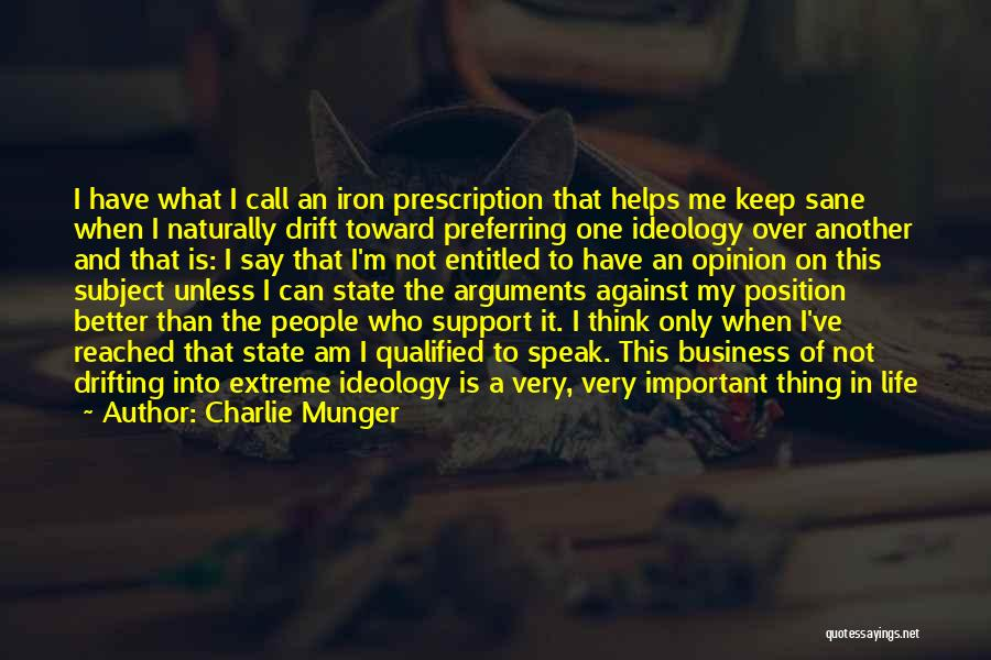 Entitled To Their Opinion Quotes By Charlie Munger
