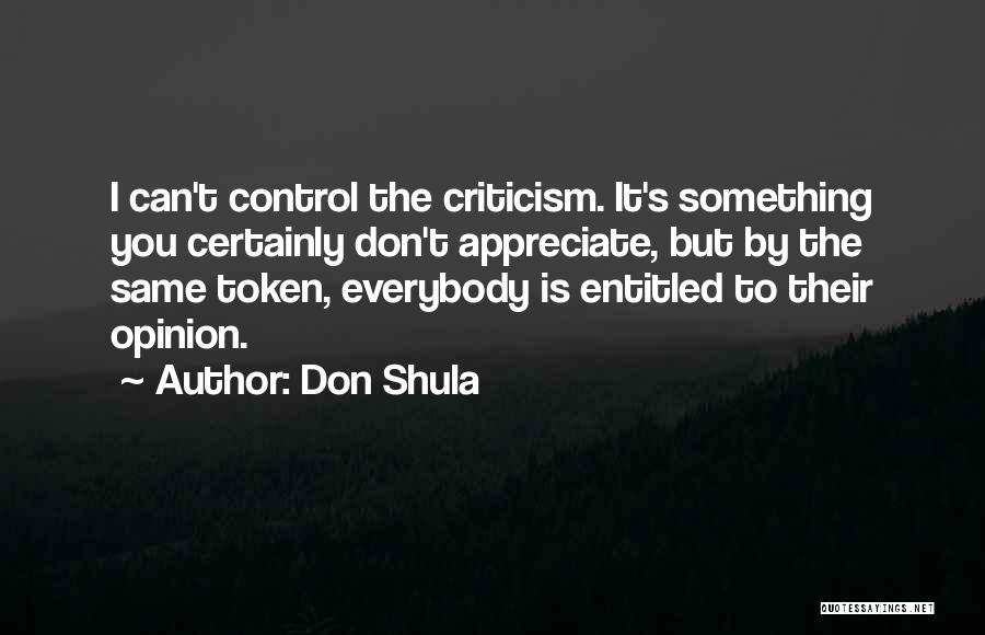 Entitled To Their Opinion Quotes By Don Shula