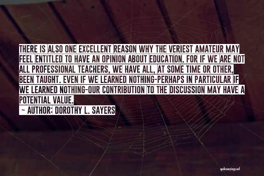 Entitled To Their Opinion Quotes By Dorothy L. Sayers