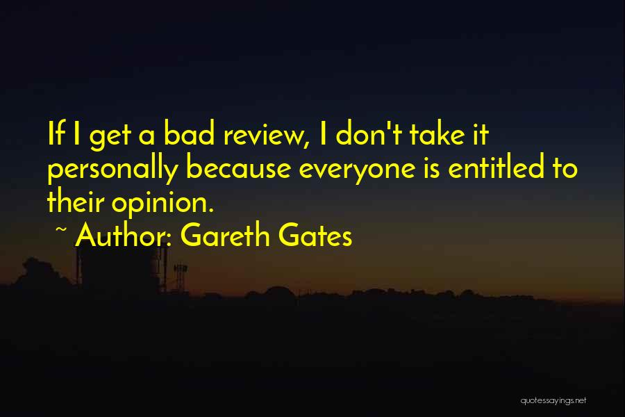 Entitled To Their Opinion Quotes By Gareth Gates