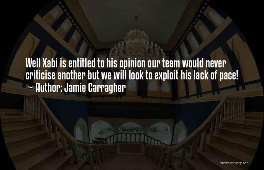 Entitled To Their Opinion Quotes By Jamie Carragher