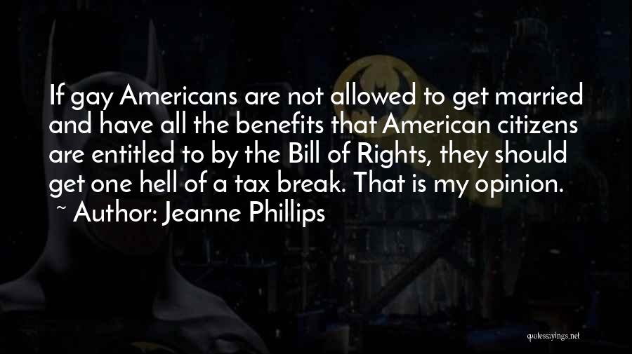 Entitled To Their Opinion Quotes By Jeanne Phillips