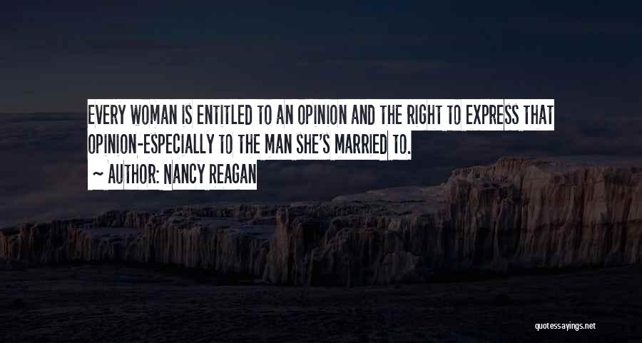 Entitled To Their Opinion Quotes By Nancy Reagan
