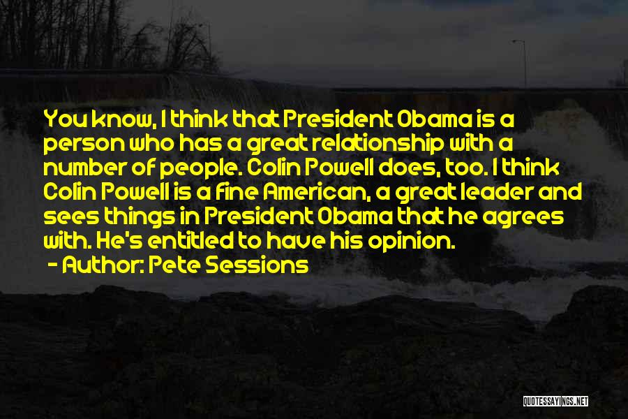 Entitled To Their Opinion Quotes By Pete Sessions