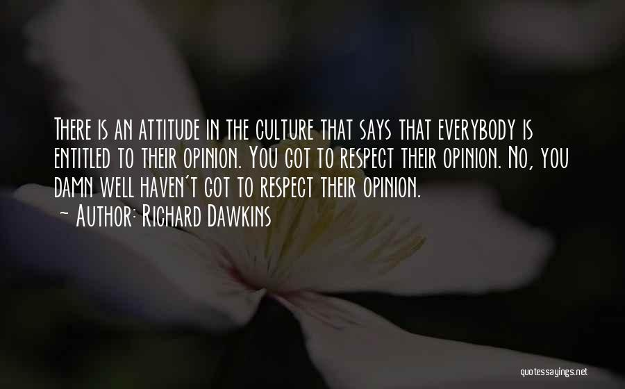 Entitled To Their Opinion Quotes By Richard Dawkins