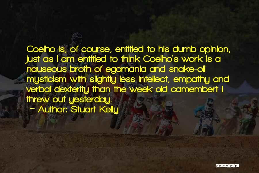 Entitled To Their Opinion Quotes By Stuart Kelly
