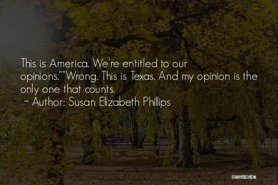 Entitled To Their Opinion Quotes By Susan Elizabeth Phillips