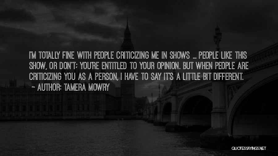Entitled To Their Opinion Quotes By Tamera Mowry