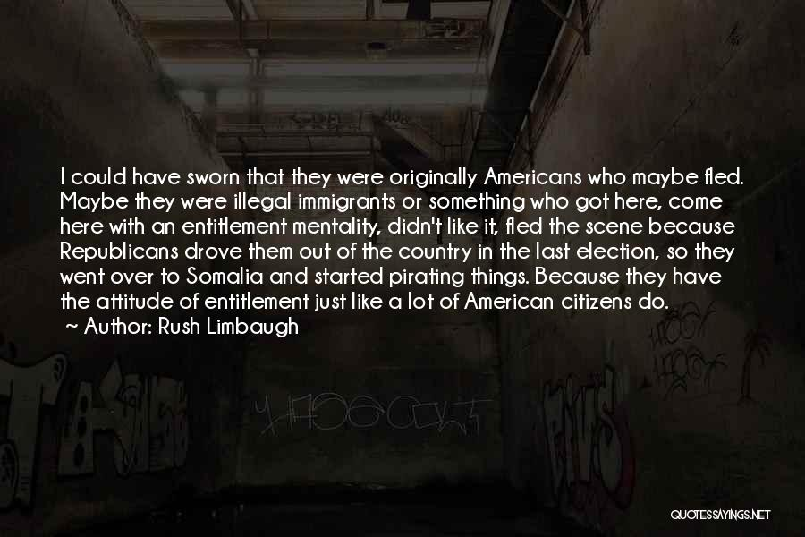 Entitlement Mentality Quotes By Rush Limbaugh