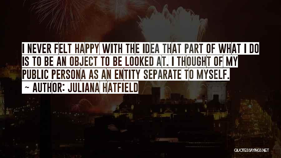 Entity Quotes By Juliana Hatfield