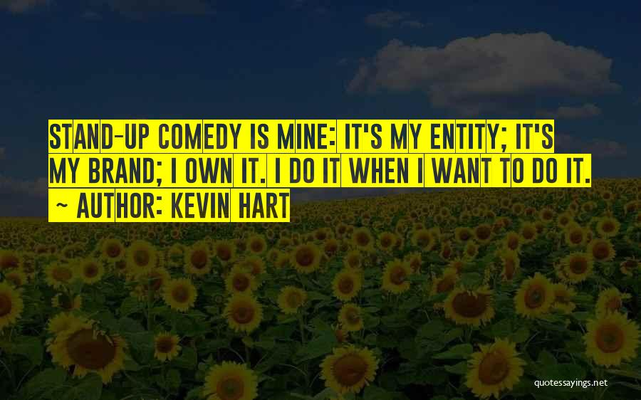 Entity Quotes By Kevin Hart