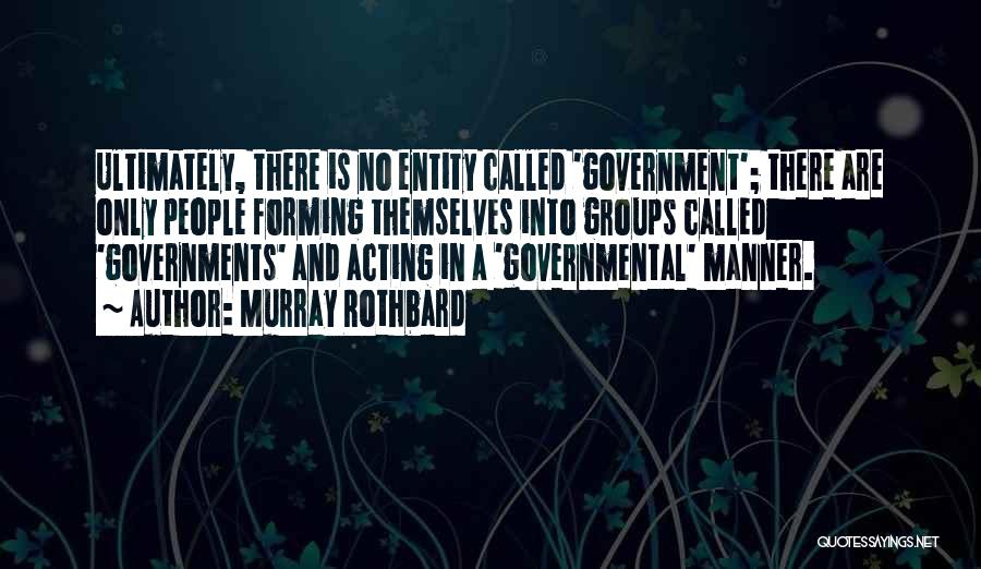 Entity Quotes By Murray Rothbard