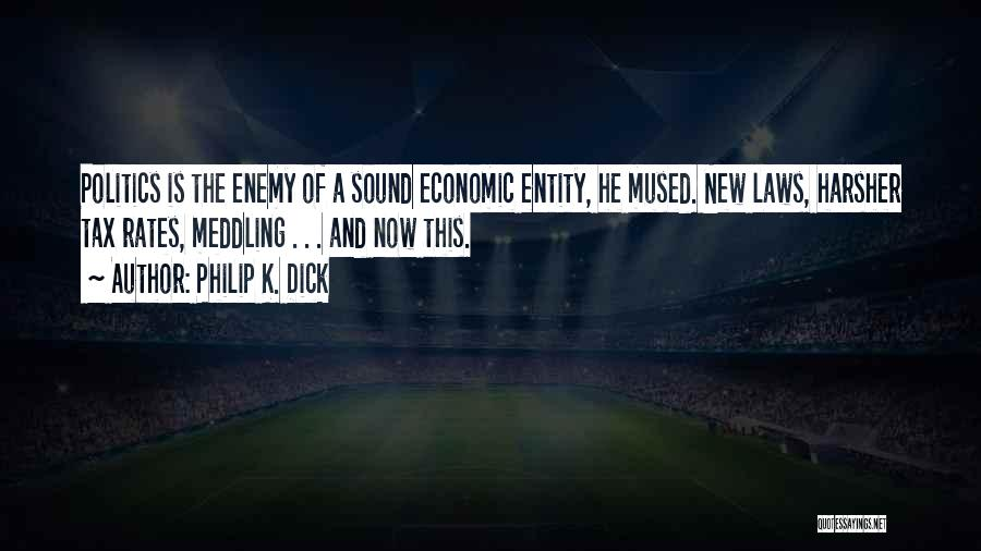 Entity Quotes By Philip K. Dick