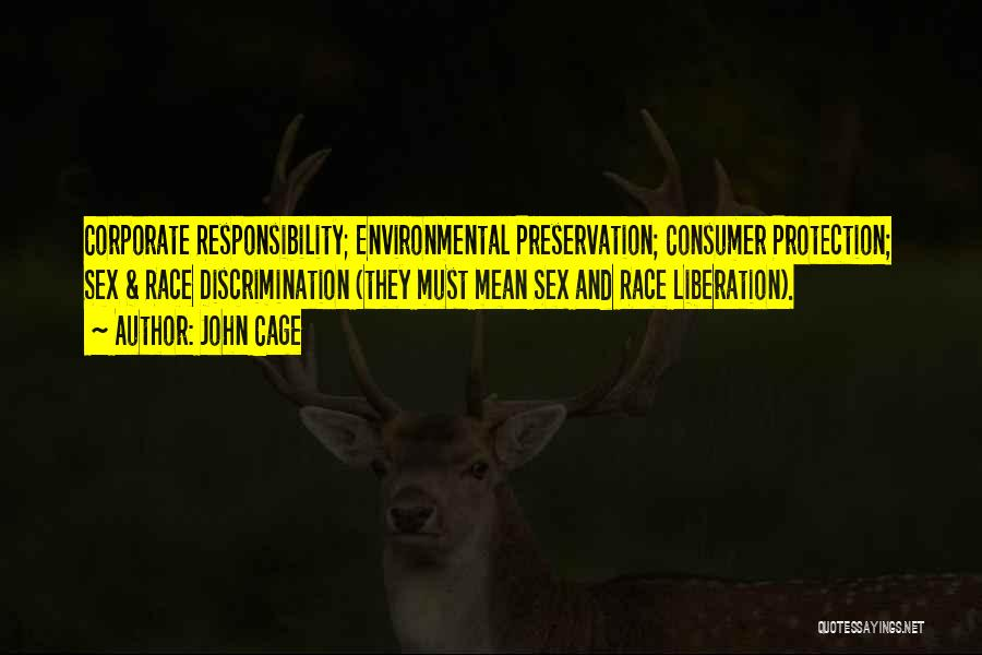 Environmental Protection And Conservation Quotes By John Cage