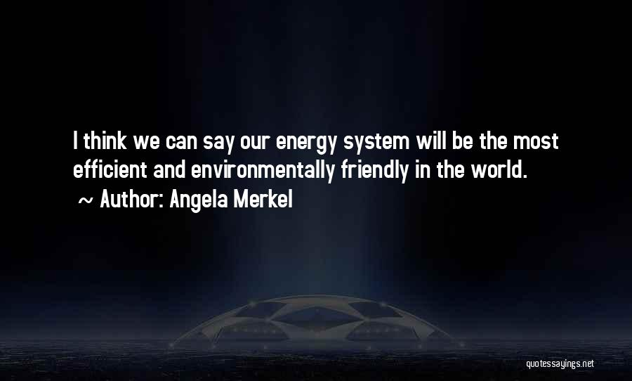 Environmentally Friendly Quotes By Angela Merkel