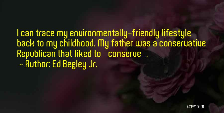 Environmentally Friendly Quotes By Ed Begley Jr.