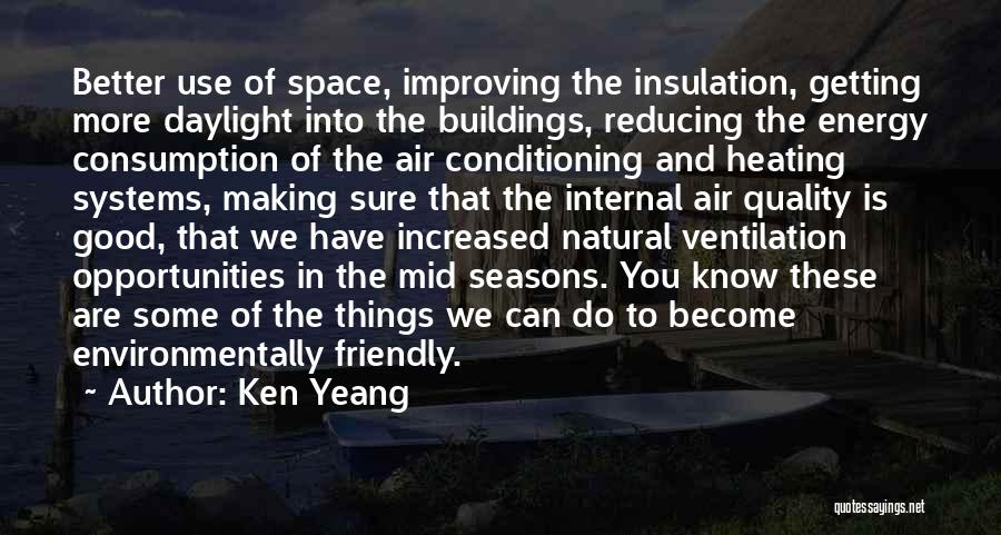 Environmentally Friendly Quotes By Ken Yeang
