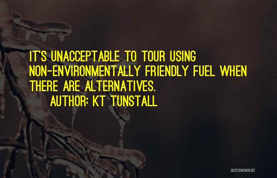 Environmentally Friendly Quotes By KT Tunstall