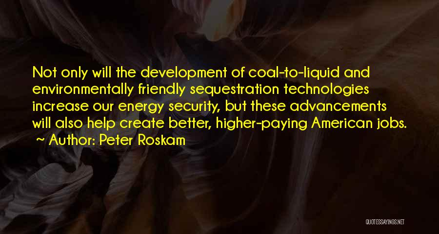 Environmentally Friendly Quotes By Peter Roskam
