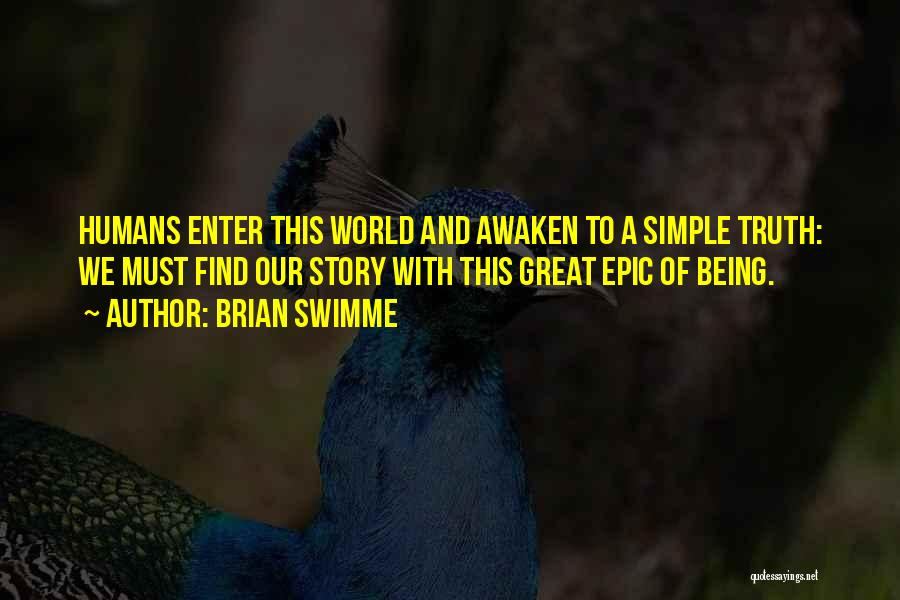 Epic Stories Quotes By Brian Swimme