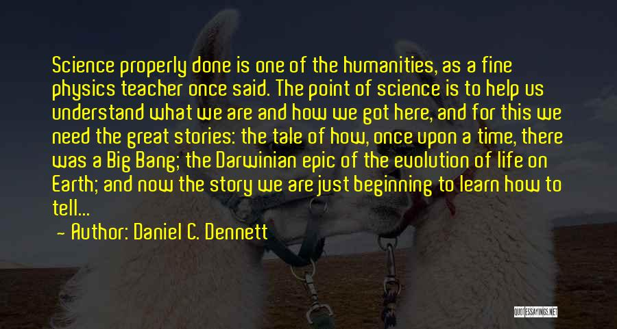Epic Stories Quotes By Daniel C. Dennett