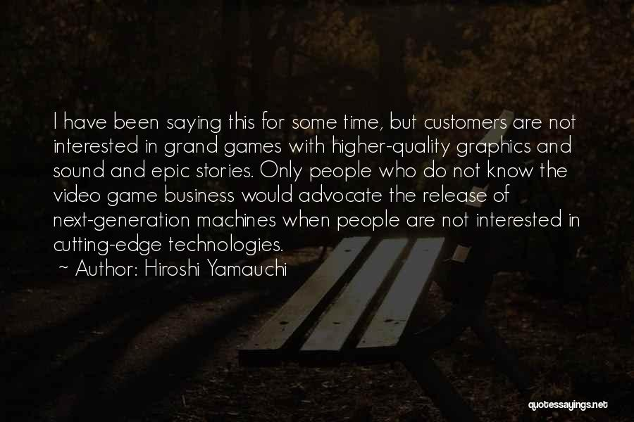 Epic Stories Quotes By Hiroshi Yamauchi