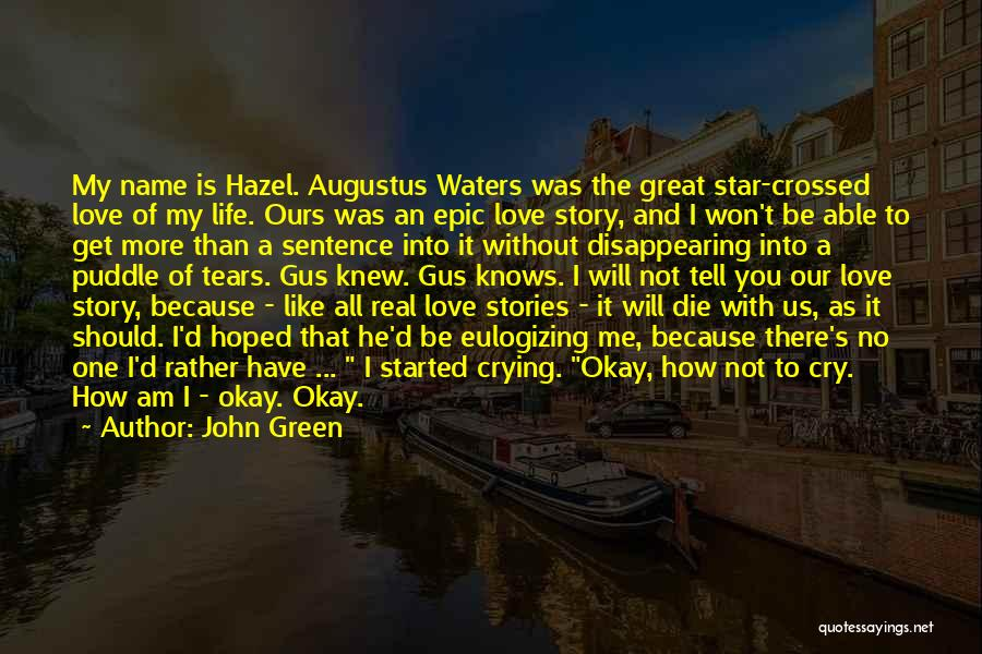Epic Stories Quotes By John Green