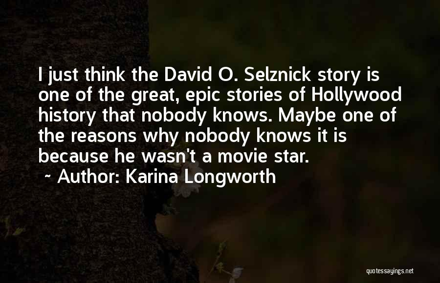 Epic Stories Quotes By Karina Longworth
