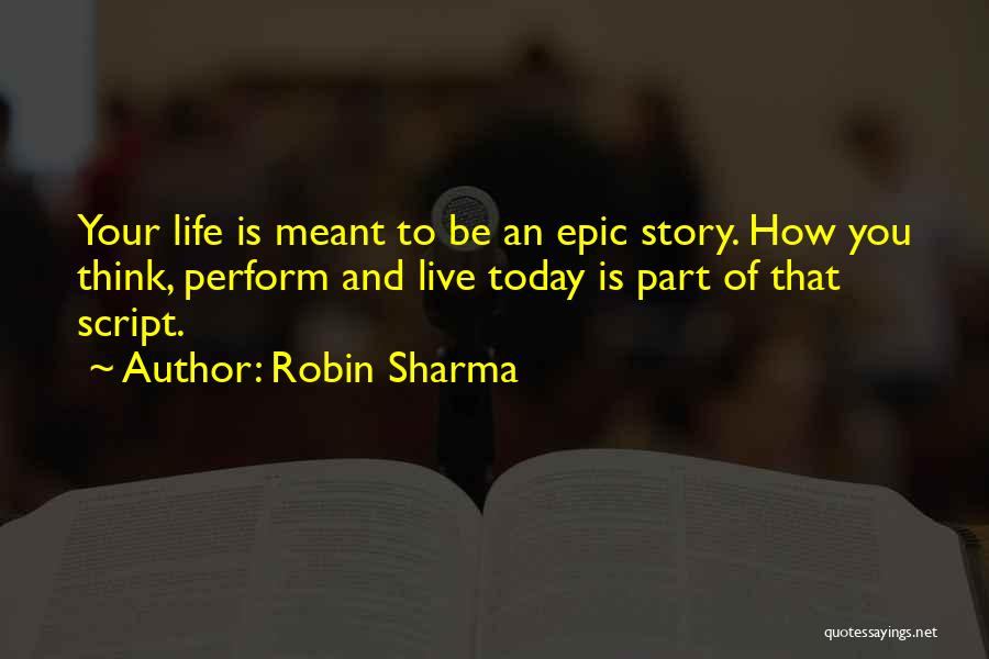 Epic Stories Quotes By Robin Sharma