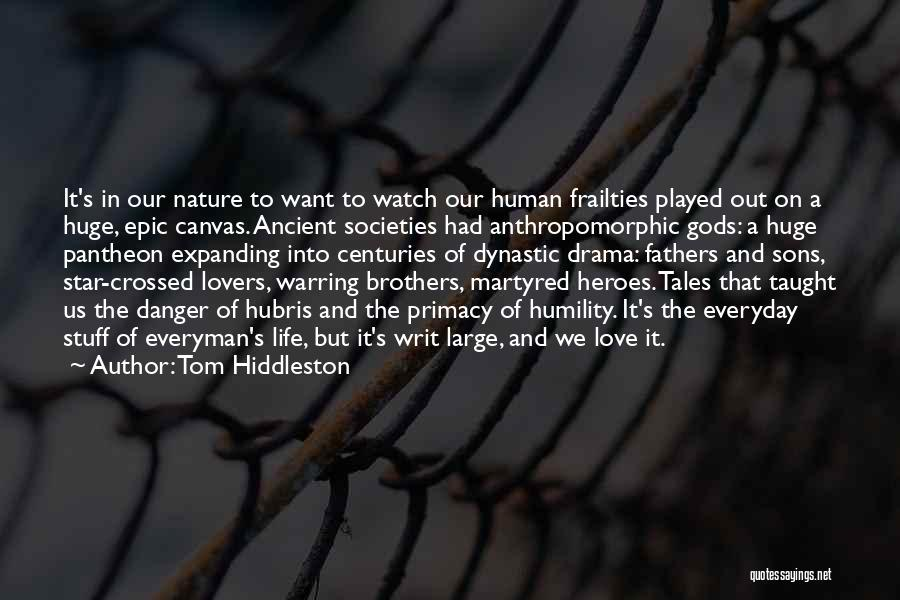 Epic Stories Quotes By Tom Hiddleston