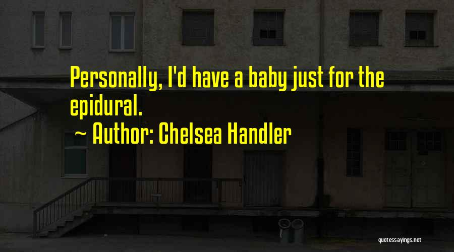Epidural Quotes By Chelsea Handler
