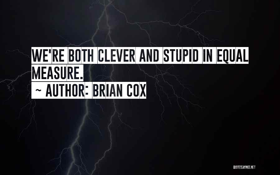Equal Quotes By Brian Cox