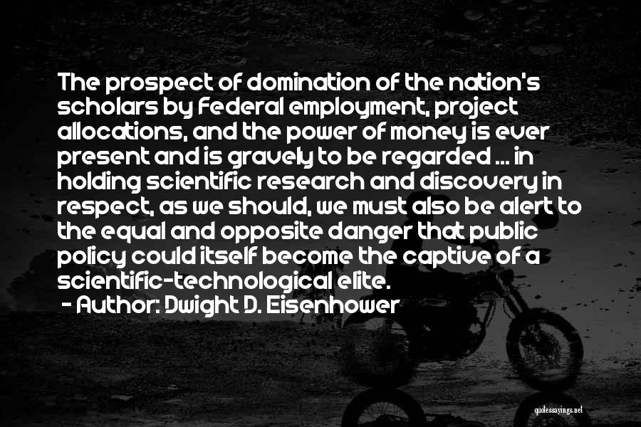 Equal Quotes By Dwight D. Eisenhower