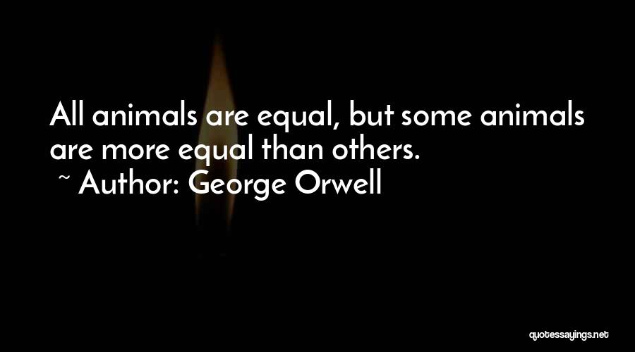 Equal Quotes By George Orwell