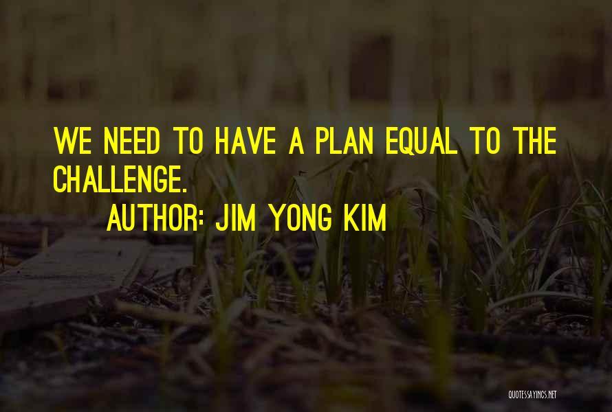 Equal Quotes By Jim Yong Kim