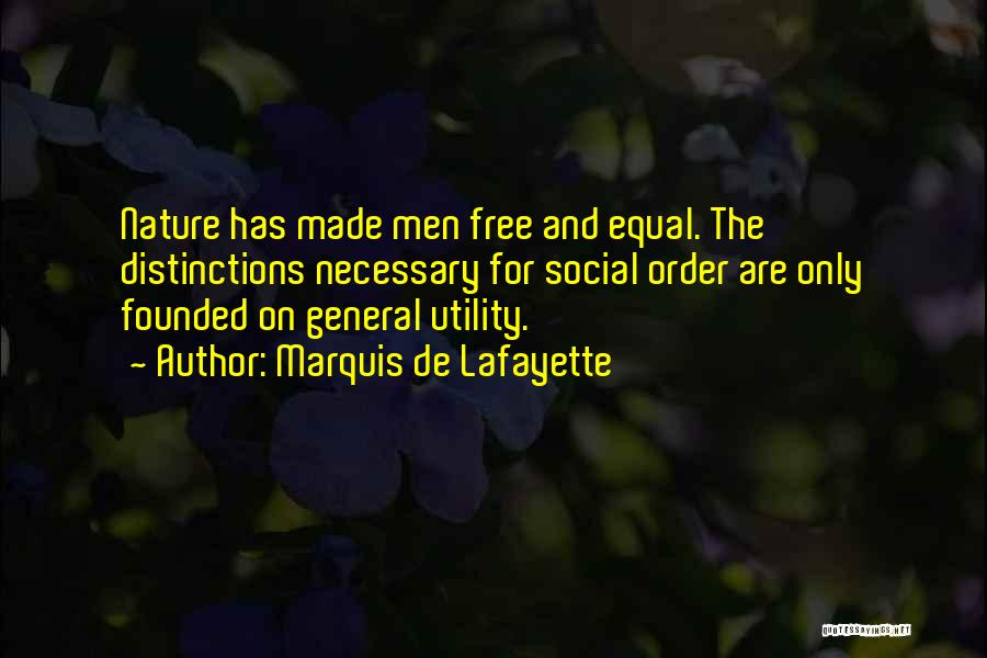 Equal Quotes By Marquis De Lafayette
