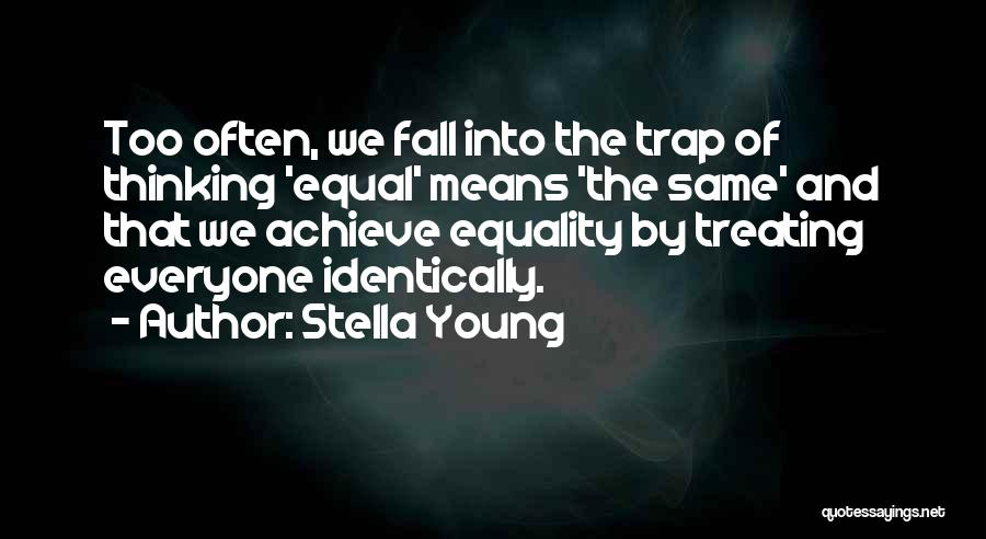 Equal Quotes By Stella Young